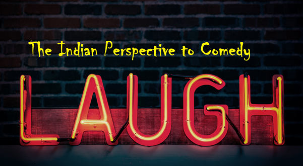 the indian perspective of comedy