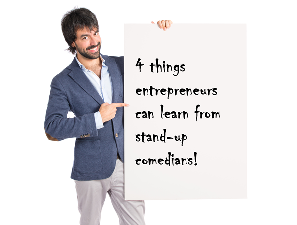 things entrepreneurs can learn from stand-up comedians