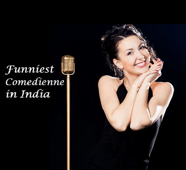 5 Funniest Comediennes in India