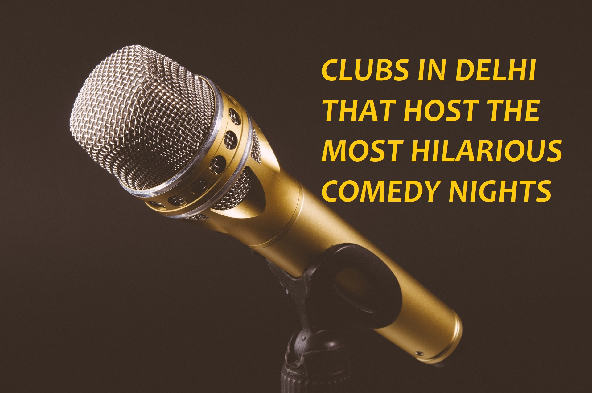 CLUBS IN DELHI THAT HOST THE MOST HILARIOUS COMEDY NIGHTS