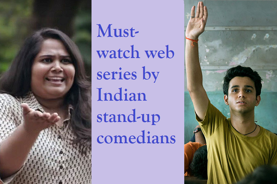 Must watch web series by Indian standup comedians