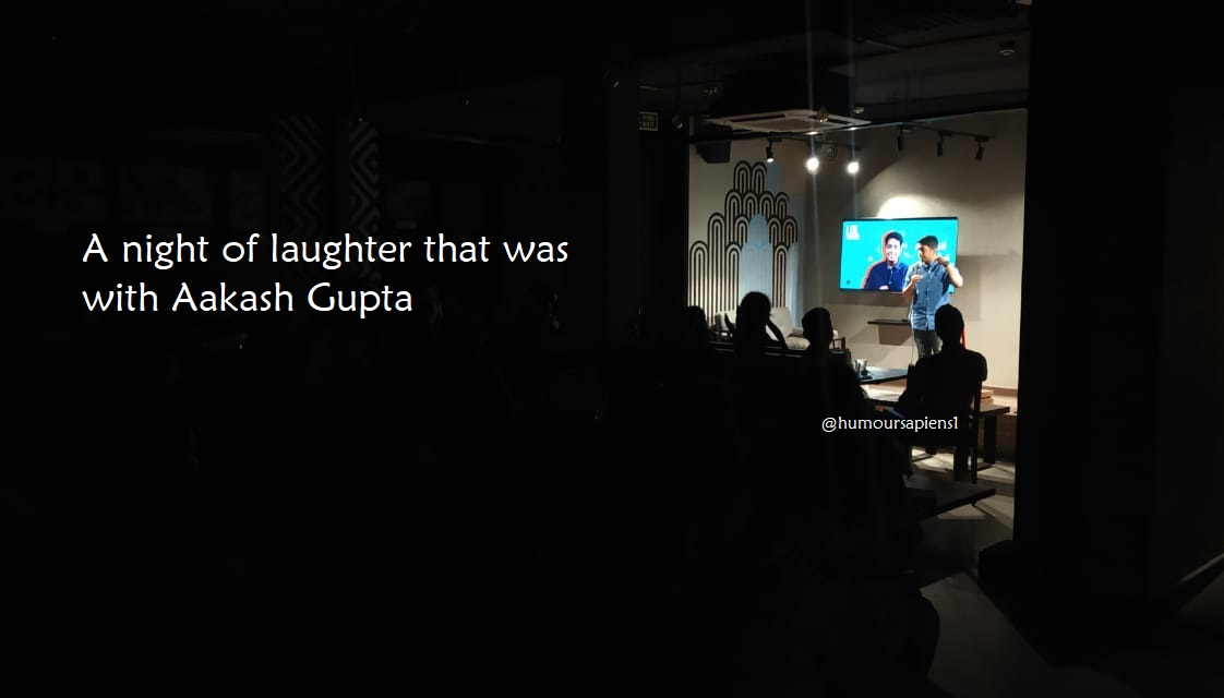 A night of laughter that was with Aakash Gupta